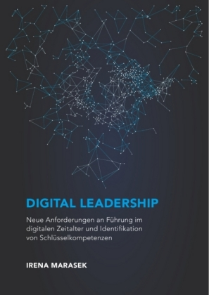 Digital Leadership. Neue Anforderungen an Führung im digitalen Z - zum Schließen ins Bild klicken