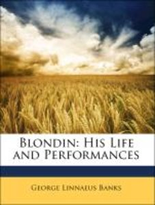 Blondin: His Life and Performances