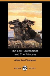 The Last Tournament, and the Princess (Dodo Press)