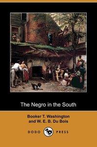 The Negro in the South (Dodo Press)