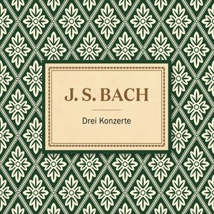 Bach: Drei Klavierkonzerte