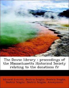 The Dowse library : proceedings of the Massachusetts Historical