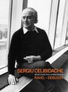 Celibidache dirigiert Ravel / Debussy
