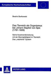Das Tierreich als Organismus bei Johann Baptist von Spix (1781-1