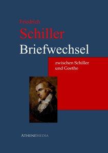 Briefwechsel zwischen Schiller und Goethe