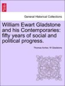William Ewart Gladstone and his Contemporaries: fifty years of s