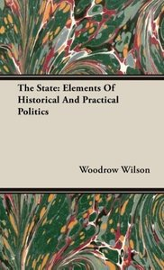 The State: Elements of Historical and Practical Politics