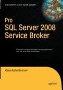 Pro SQL Server 2008 Service Broker