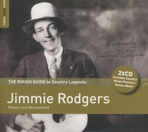 Rough Guide To Country Legends: Jimmie Rodgers