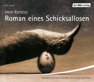 Roman eines Schicksallosen. 4 CDs