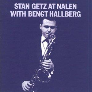 Stan Getz At Nalen With Bengt Hallberg