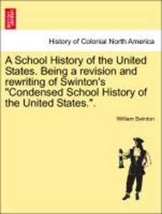 A School History of the United States. Being a revision and rewr