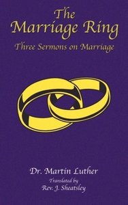 The Marriage Ring: Three Sermons on Marriage