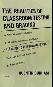 Realities of Classroom Testing and Grading