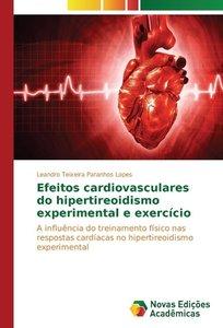 Efeitos cardiovasculares do hipertireoidismo experimental e exer