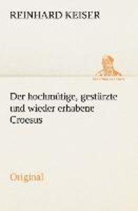 Der hochmütige, gestürzte und wieder erhabene Croesus