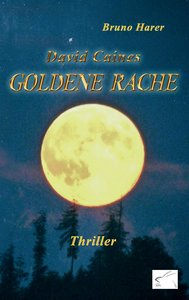 David Caines goldene Rache