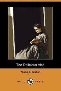 The Delicious Vice (Dodo Press)