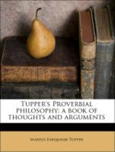 Tupper's Proverbial philosophy: a book of thoughts and arguments