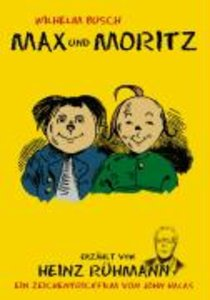 Wilhelm Busch: Max und Moritz - erzählt von Heinz Rühmann