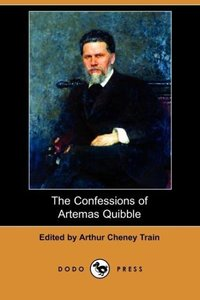 The Confessions of Artemas Quibble (Dodo Press)