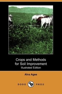 Crops and Methods for Soil Improvement (Illustrated Edition) (Do