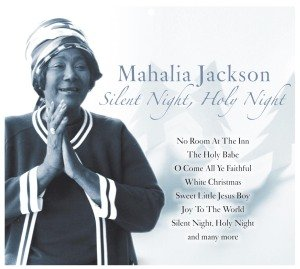 Mahalia Jackson-Silent Night Holy Night