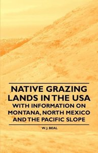 Native Grazing Lands in the USA - With Information on Montana, N