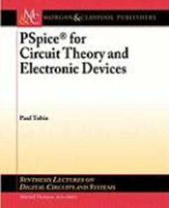PSPICE for Circuit Theory and Electronic Devices