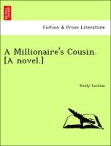 A Millionaire's Cousin. [A novel.]