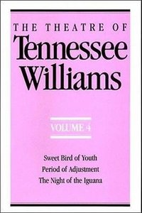 The Theatre of Tennessee Williams Volume 4