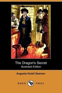 The Dragon's Secret (Illustrated Edition) (Dodo Press)