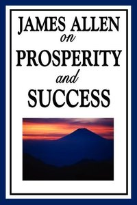 James Allen on Prosperity and Success