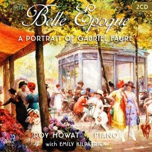 Belle Epoque-A Portrait of Gabriel Faure