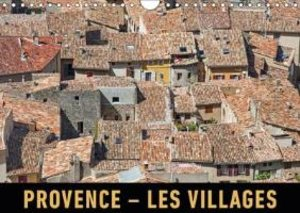 Provence - Les villages (Calendrier mural 2015 DIN A4 horizontal