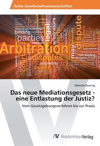 Das neue Mediationsgesetz - eine Entlastung der Justiz?
