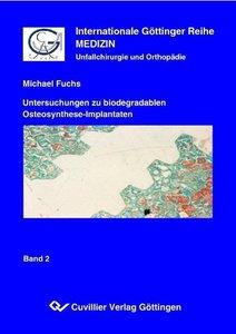 Untersuchungen zu biodegradablen Osteosynthese-Implantaten