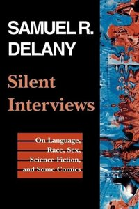 Silent Interviews: On Language, Race, Sex, Science Fiction, and
