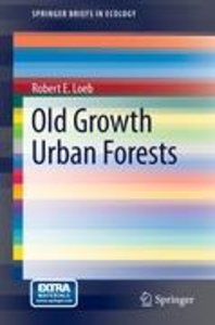 Old Growth Urban Forests