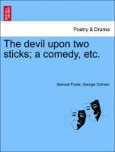 The devil upon two sticks; a comedy, etc.