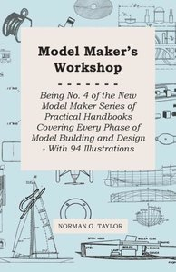 Model Maker's Workshop - Being No. 4 of the New Model Maker Seri
