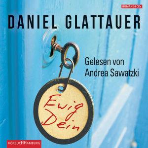 Daniel Glattauer: Ewig Dein