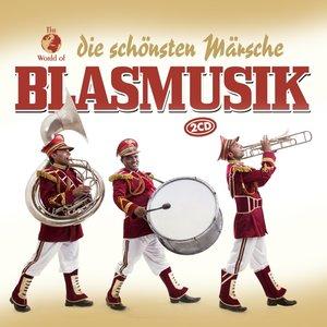 Blasmusik-Die Schönsten Märsche