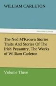 The Ned M'Keown Stories Traits And Stories Of The Irish Peasantr