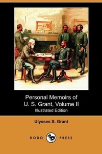 Personal Memoirs of U. S. Grant, Volume II (Illustrated Edition)