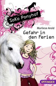Soko Ponyhof: Gefahr in den Ferien (Band 1)