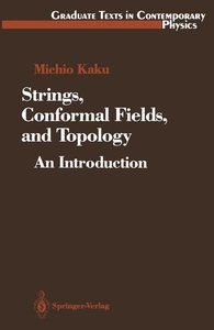 Kaku, M: Strings, Conformal Fields, and Topology