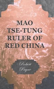 Mao Tse-Tung Ruler of Red China