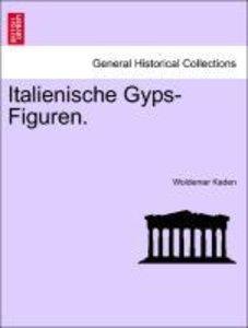Italienische Gyps-Figuren.
