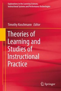 Theories of Learning and Studies of Instructional Practice
